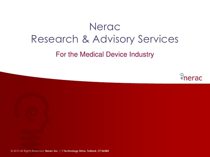 Nerac                Research & Advisory Services                                   For the Medical Device Industry© 2010 ...