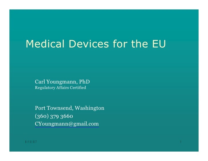 Medical Devices for the EU     Carl Youngmann, PhD     Regulatory Affairs Certified     Port Townsend, Washington     (360...