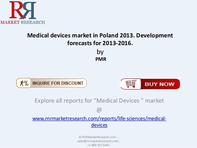 """Medical devices market in Poland 2013. Development forecasts for 2013-2016.  by PMR  Explore all reports for """"Medical Devi..."""