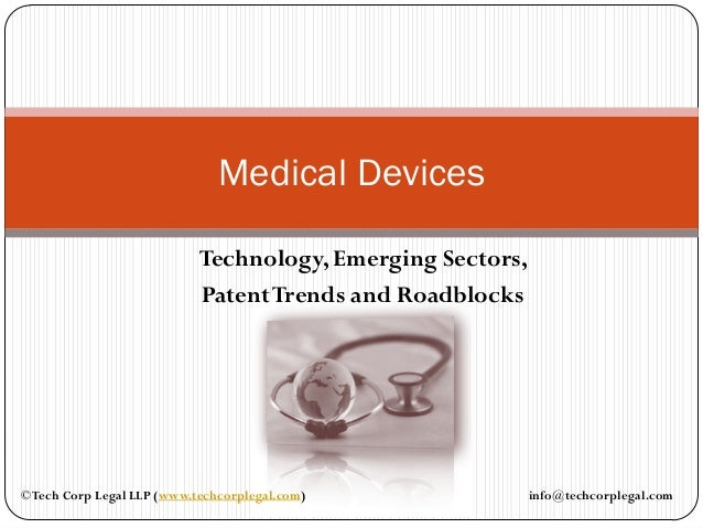Medical Devices                            Technology, Emerging Sectors,                            Patent Trends and Road...