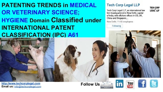 http://www.techcorplegal.com Email us: info@techcorplegal.com Follow Us PATENTING TRENDS in MEDICAL OR VETERINARY SCIENCE;...