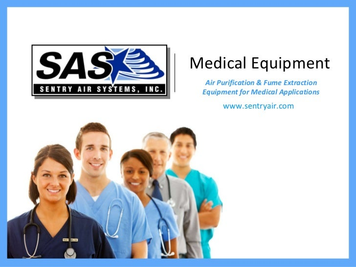 Medical Equipment Air Purification & Fume Extraction Equipment for Medical Applications www.sentryair.com