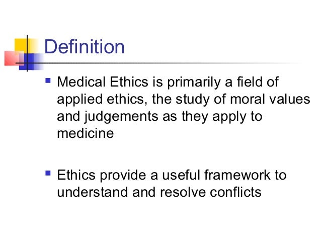ethics in the medical field Handling ethical and legal issues is already being taught in the classroom and is being supplemented by practical application during internships studying ethics as a major concern for nurses supplements the already rigorous training they had undergone when studying the field's concepts themselves.