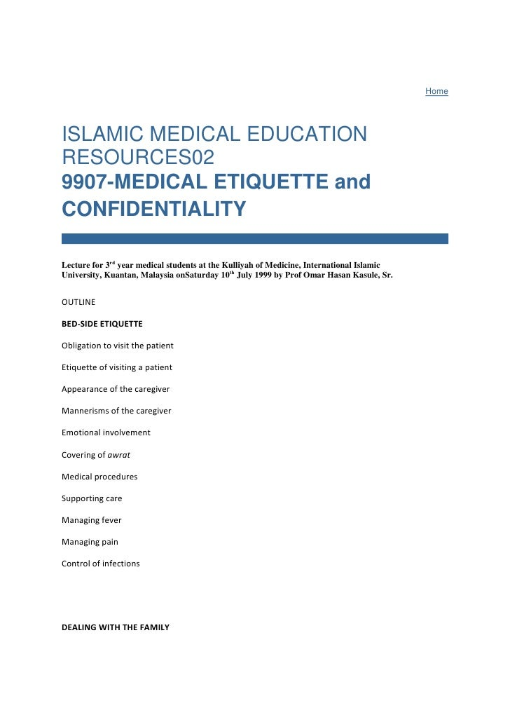 Home<br />ISLAMIC MEDICAL EDUCATION RESOURCES029907-MEDICAL ETIQUETTE and CONFIDENTIALITYLecture for 3rdyear medical stud...