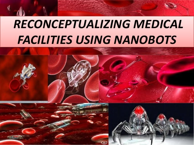 use of nanorobotics in medicine In the future, nanorobots could revolutionize medicine doctors could treat everything from heart disease to cancer using tiny robots the size of bacteria, a scale much smaller than today's robots.