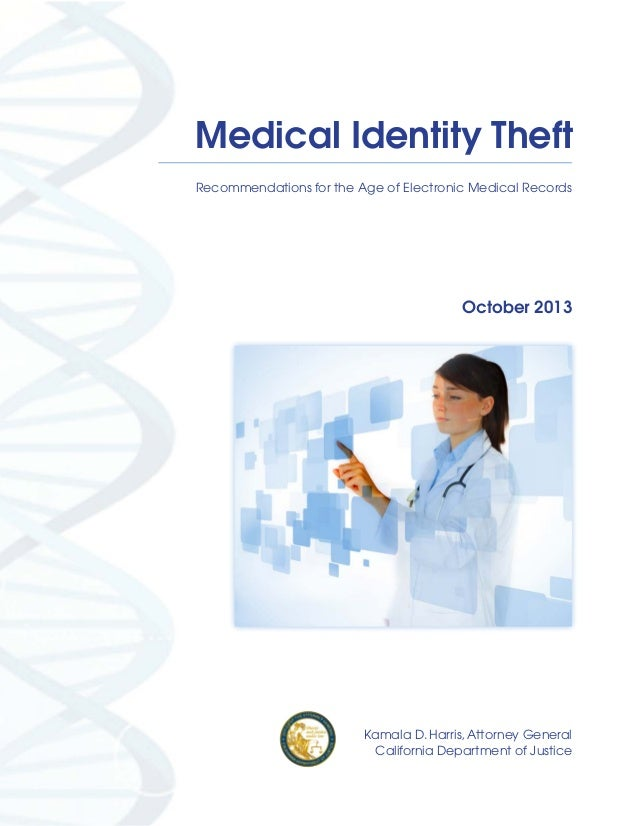 Medical Identity Theft Recommendations for the Age of Electronic Medical Records  October 2013  Kamala D. Harris, Attorney...