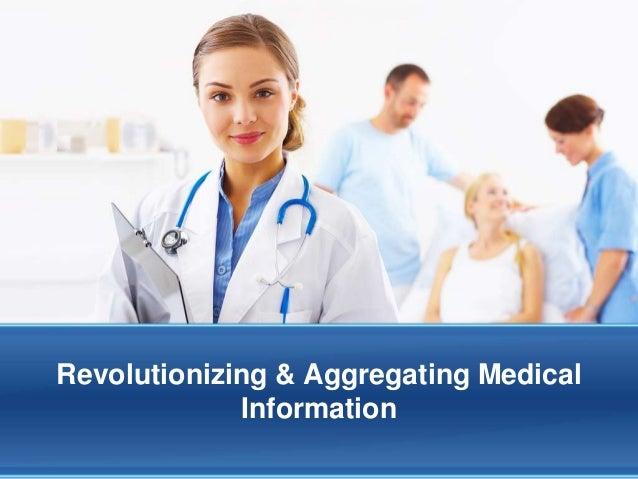 Revolutionizing & Aggregating Medical             Information