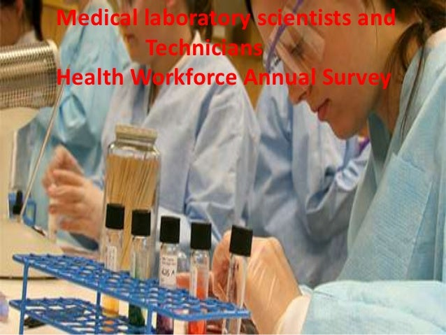 Medical laboratory scientists and         Technicians Health Workforce Annual Survey Medical laboratory scientists        ...