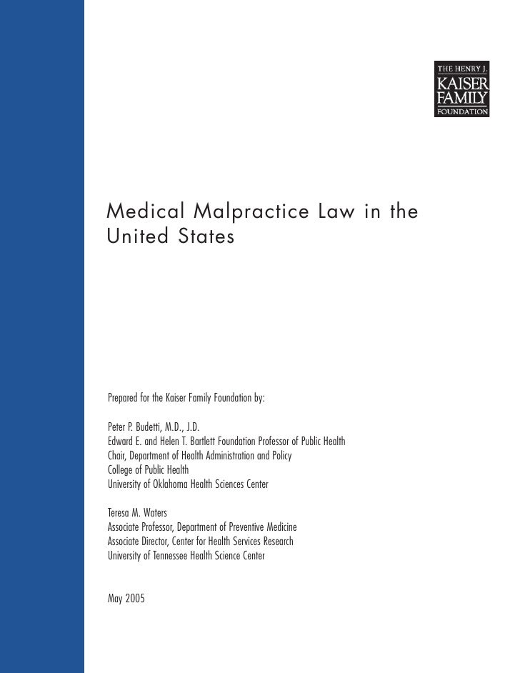 Medical Malpractice Law in the United States     Prepared for the Kaiser Family Foundation by:  Peter P. Budetti, M.D., J....