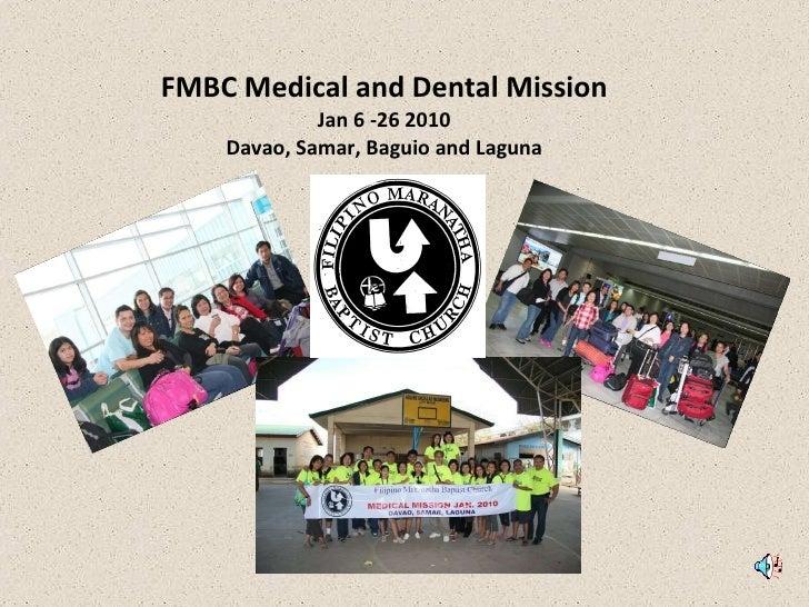 FMBC Medical and Dental Mission Jan 6 -26 2010 Davao, Samar, Baguio and Laguna