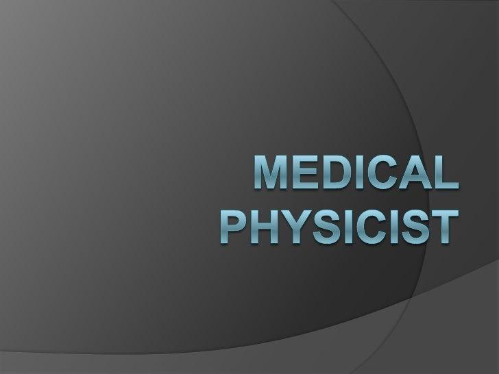 Medical Physicist<br />