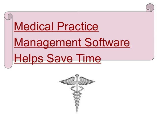 Medical PracticeManagement SoftwareHelps Save Time