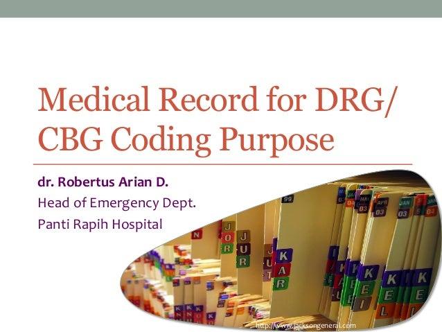 Medical Record for DRG/ CBG Coding Purpose dr.  Robertus  Arian  D.   Head  of  Emergency  Dept.   Panti ...