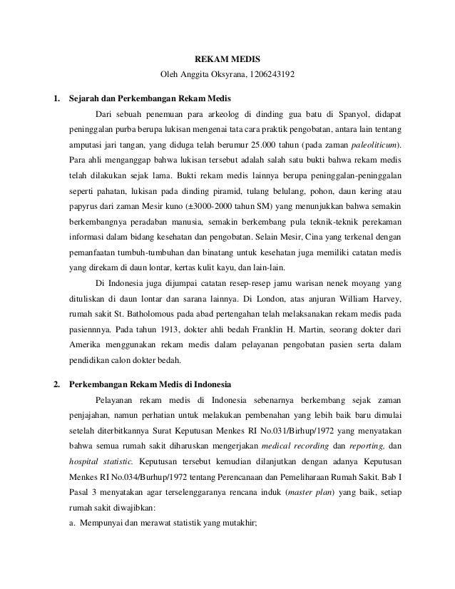 REKAM MEDIS Oleh Anggita Oksyrana, 1206243192 1.  Sejarah dan Perkembangan Rekam Medis Dari sebuah penemuan para arkeolog ...