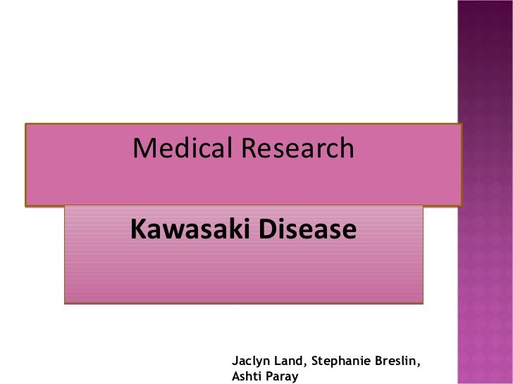Medical Research Kawasaki Disease Jaclyn Land, Stephanie Breslin, Ashti Paray