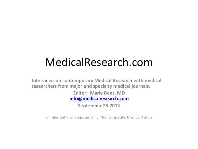 MedicalResearch.com Interviews on contemporary Medical Research with medical researchers from major and specialty medical ...