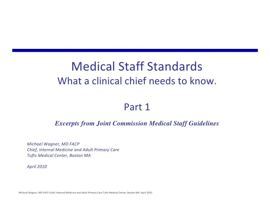 Medical Staff Standards                                   What a clinical chief needs to know.                            ...