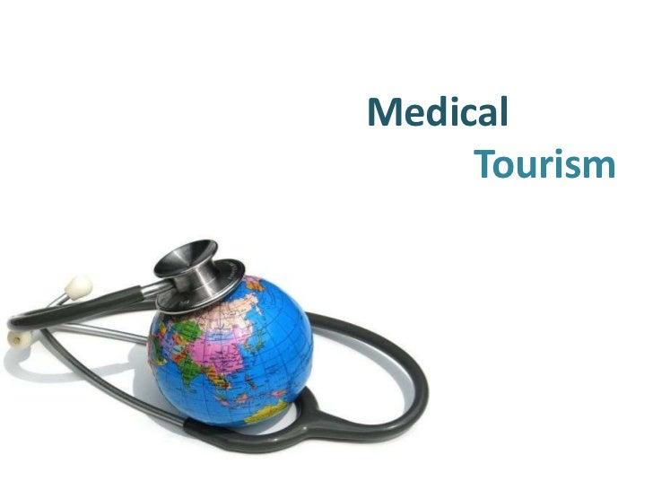 Medical tourism- manisha singh