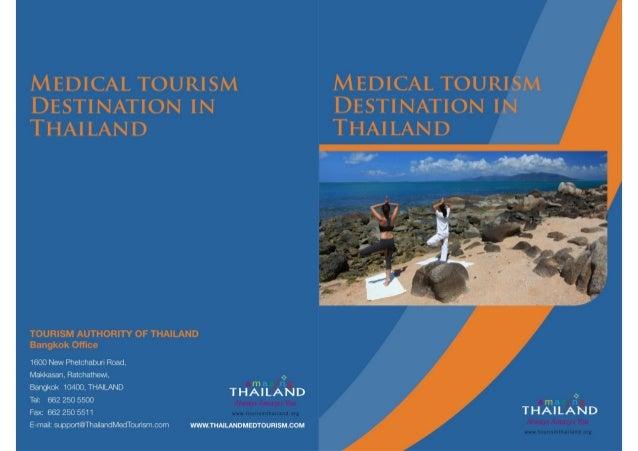 MEDICAL TOURISM MEDICAL TOURISM DESTINATION IN DESTINATION IN THAILAND  TOURISM AUTHORITY OF THAILAND Banfllolt Office  1600...