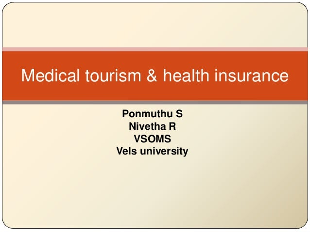 Ponmuthu S Nivetha R VSOMS Vels university Medical tourism & health insurance