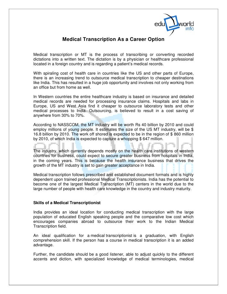 Medical Transcription As a Career Option  Medical transcription or MT is the process of transcribing or converting recorde...
