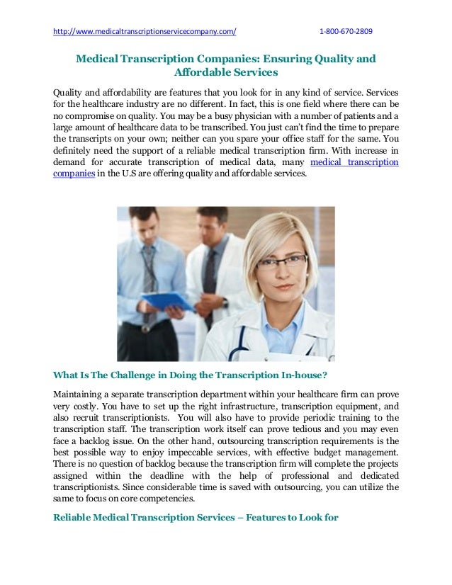 http://www.medicaltranscriptionservicecompany.com/ 1-800-670-2809 Medical Transcription Companies: Ensuring Quality and Af...