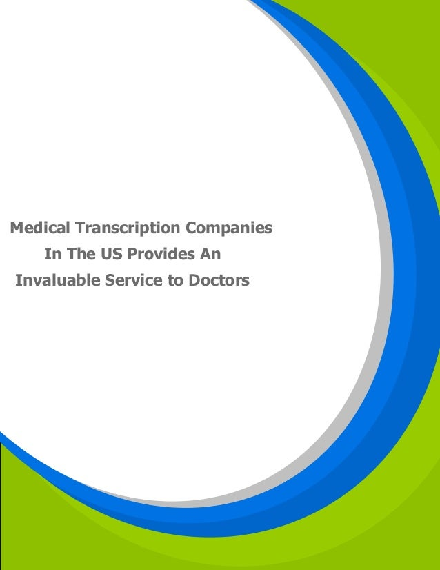 Medical Transcription Companies In The US Provides An Invaluable Service to Doctors