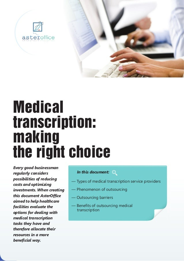 Medicaltranscription:makingthe right choiceEvery good businessmanregularly considers             In this document:possibil...