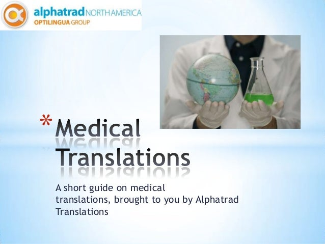 *    A short guide on medical    translations, brought to you by Alphatrad    Translations