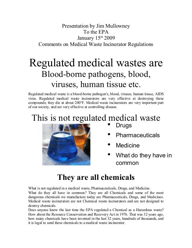 Presentation by Jim Mullowney To the EPA January 15th 2009 Comments on Medical Waste Incinerator Regulations Regulated med...