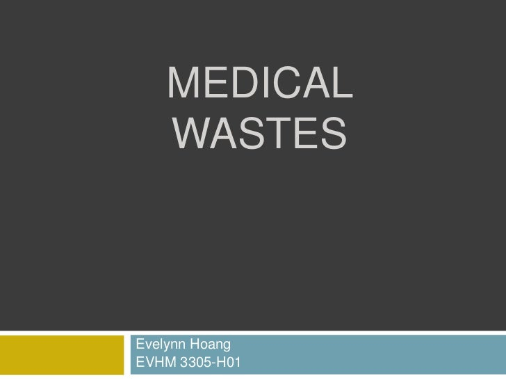 MEDICAL   WASTESEvelynn HoangEVHM 3305-H01