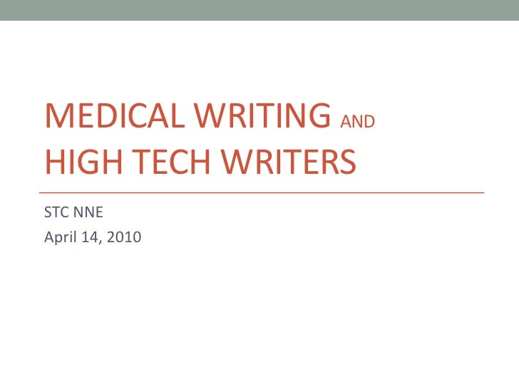 Medical writing andhigh tech writers<br />STC NNE<br />April 14, 2010<br />