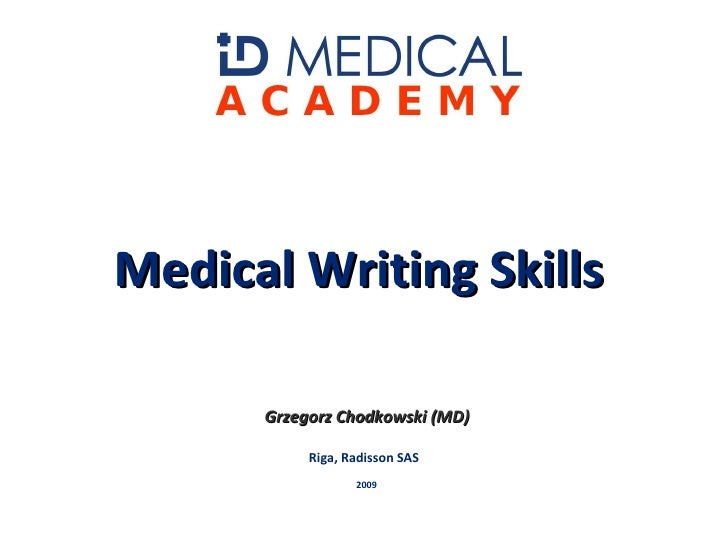 Medical Writing Skills  Grzegorz Chodkowski (MD) Riga, Radisson SAS 2009