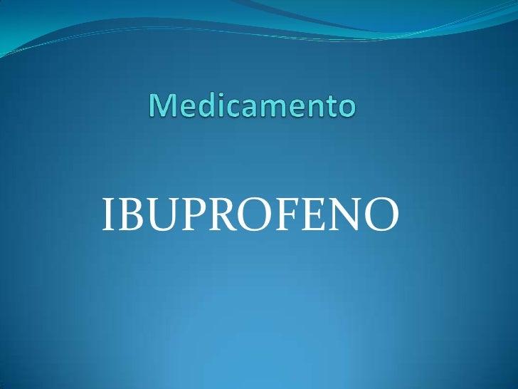 Medicamento <br />IBUPROFENO<br />