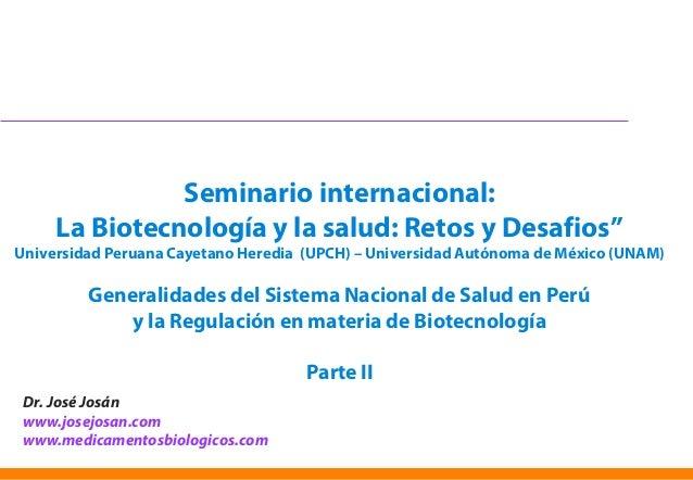 """Seminario internacional: La Biotecnología y la salud: Retos y Desafios"""" Universidad Peruana Cayetano Heredia (UPCH) – Univ..."""