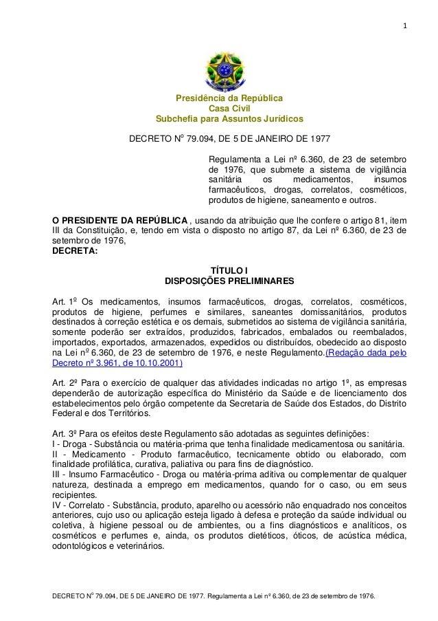 1  Presidência da República Casa Civil Subchefia para Assuntos Jurídicos DECRETO No 79.094, DE 5 DE JANEIRO DE 1977 Regula...