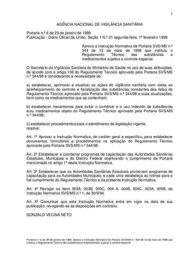 1 AGÊNCIA NACIONAL DE VIGILÂNCIA SANITÁRIA Portaria n.º 6 de 29 de janeiro de 1999 Publicação - Diário Oficial da União. S...