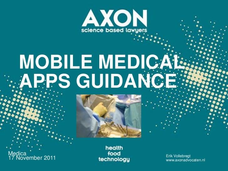 MOBILE MEDICAL   APPS GUIDANCEMedica             Erik Vollebregt17 November 2011   www.axonadvocaten.nl