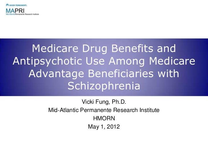 Medicare Drug Benefits andAntipsychotic Use Among Medicare   Advantage Beneficiaries with          Schizophrenia          ...