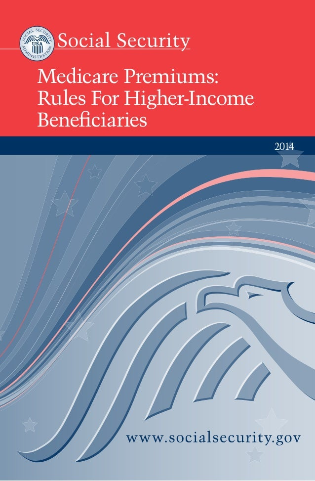 Medicare Premiums: Rules For Higher-Income Beneficiaries 2014