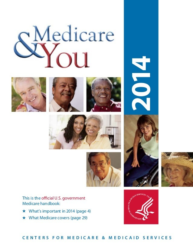 2014 This is the official U.S. government Medicare handbook: What's important in 2014 (page 4) What Medicare covers (page ...