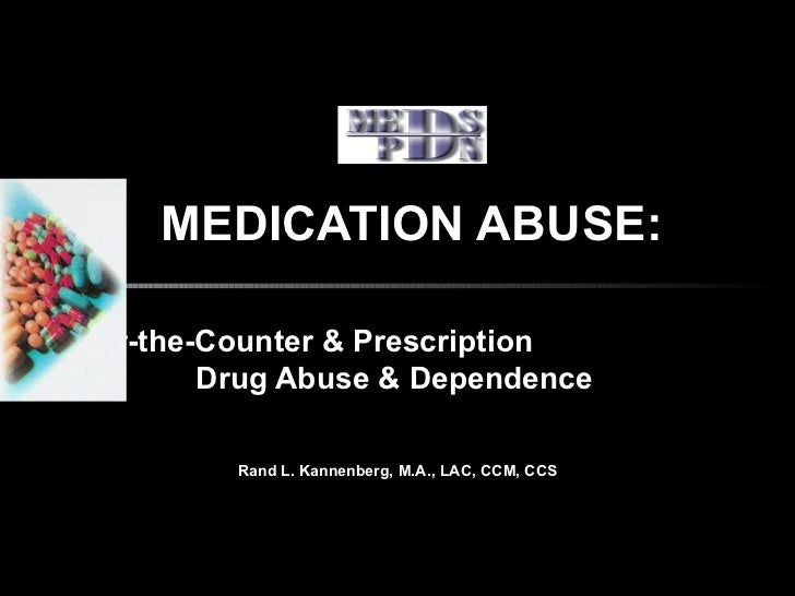 Medication Abuse by Rand L. Kannenberg