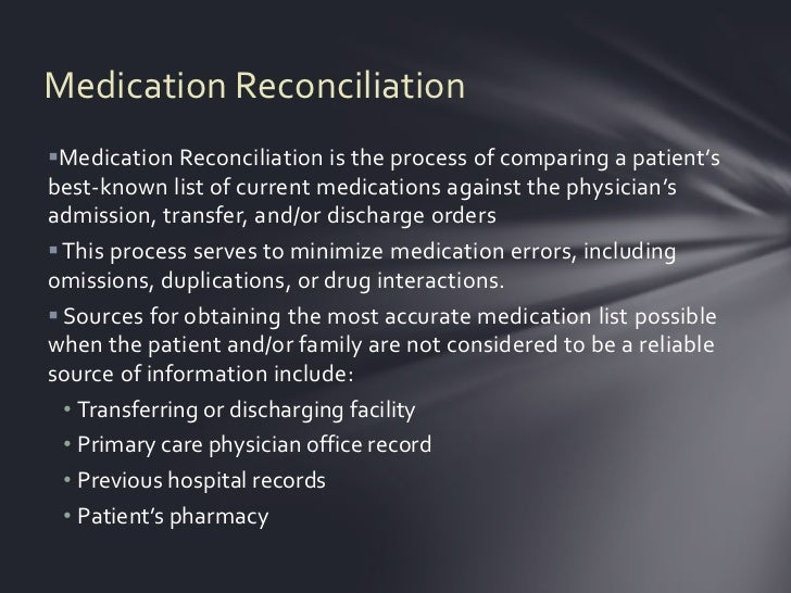 Medication ReconciliationMedication Reconciliation is the process of comparing a patient'sbest-known list of current medi...