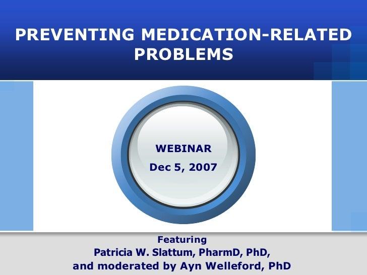 PREVENTING MEDICATION-RELATED             PROBLEMS                                             WEBINAR                    ...