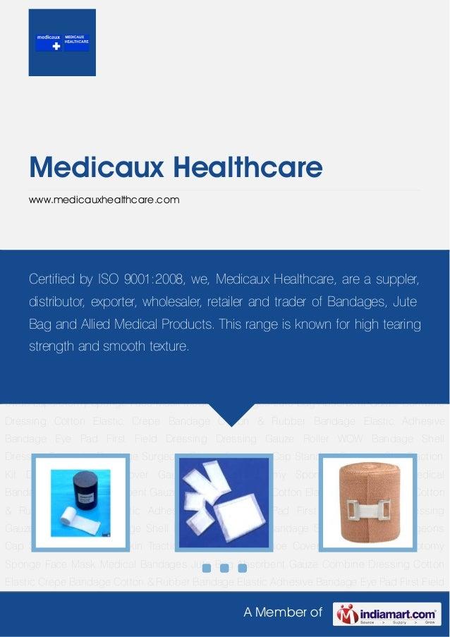 A Member ofMedicaux Healthcarewww.medicauxhealthcare.comAbsorbent Gauze Combine Dressing Cotton Elastic Crepe Bandage Cott...