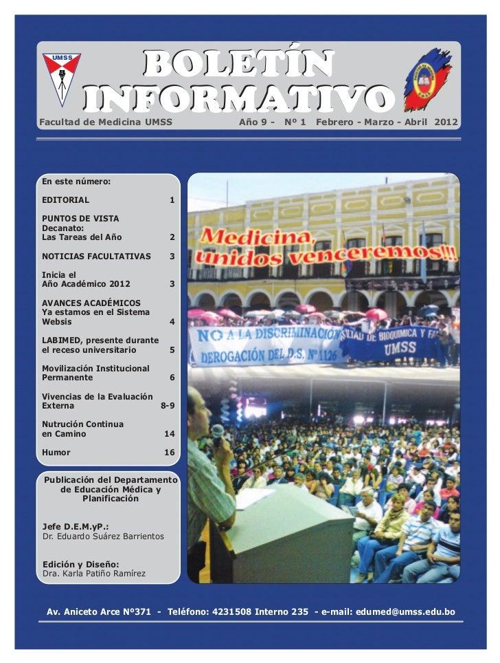 BOLETÍN         INFORMATIVO  UMSSFacultad de Medicina UMSS               Año 9 -   Nº 1   Febrero - Marzo - Abril 2012En e...