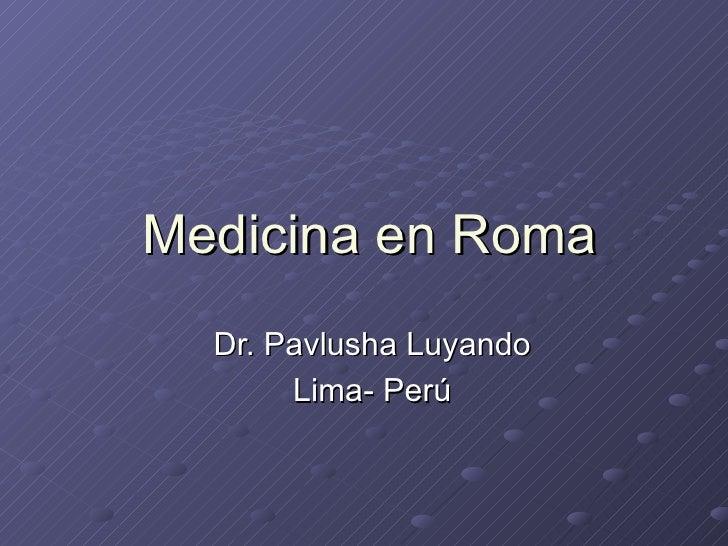 Medicina en Roma Dr. Pavlusha Luyando Lima- Perú