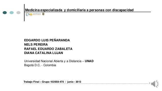 Medicina especializada y domiciliaria a personas con discapacidadEDGARDO LUIS PEÑARANDANELS PEREIRARAFAEL EDUARDO ZABALETA...