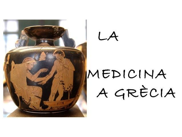 LA MEDICINA A GRÈCIA