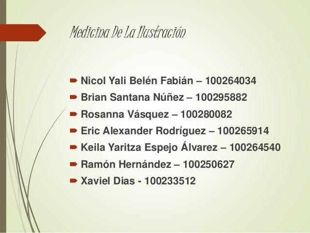 Medicina De La Ilustración   Nicol Yali Belén Fabián – 100264034   Brian Santana Núñez – 100295882   Rosanna Vásquez – ...